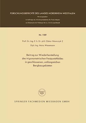 Beitrag Zur Wiederherstellung Des Trigonometrischen Festpunktfeldes in Geschlossenen, Umfangreichen Bergbaugebieten