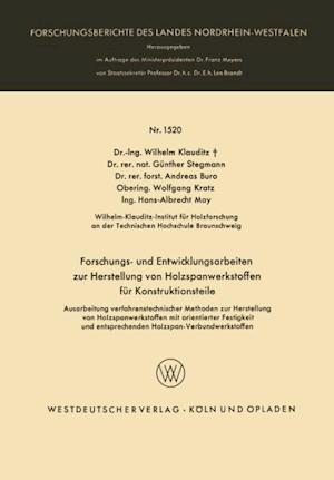 Forschungs- Und Entwicklungsarbeiten Zur Herstellung Von Holzspanwerkstoffen Fur Konstruktionsteile