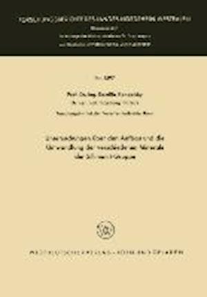 Bog, paperback Untersuchungen Uber Den Aufbau Und Die Umwandlung Der Verschiedenen Minerale Der Sillimanit-Gruppe af Kamillo Konopicky, Kamillo Konopicky