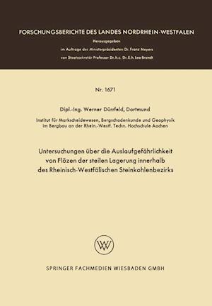 Untersuchungen über Die Auslaufgefährlichkeit Von FLözen Der Steilen Lagerung Innerhalb Des Rheinisch-Westfälischen Steinkohlenbezirks