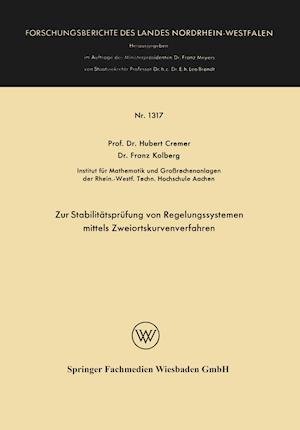 Bog, paperback Zur Stabilitatsprufung Von Regelungssystemen Mittels Zweiortskurvenverfahren af Hubert Cremer, Franz Kolberg