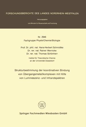 Strukturbestimmung der koordinativen Bindung von Ubergangsmetallkomplexen mit Hilfe von Lumineszenz- und Infrarotspektren af Hans-Herbert Schmidtke