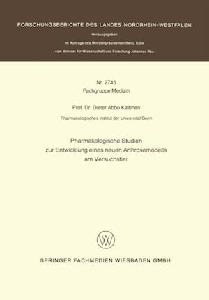 Pharmakologische Studien zur Entwicklung eines neuen Arthrosemodells am Versuchstier af Dieter Abbo Kalbhen