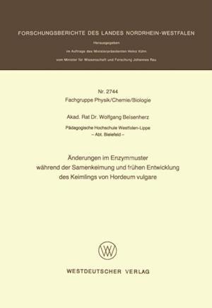 Anderungen im Enzymmuster wahrend der Samenkeimung und fruhen Entwicklung des Keimlings von Hordeum vulgare af Wolfgang Beisenherz