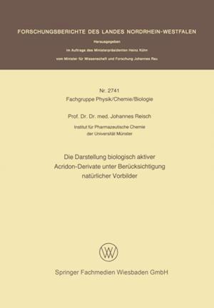 Die Darstellung biologisch aktiver Acridon-Derivate unter Berucksichtigung naturlicher Vorbilder af Johannes Reisch