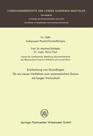 Erarbeitung von Grundlagen fur ein neues Verfahren zum automatischen Garen mit langer Vorlaufzeit af Manfred Schatzke