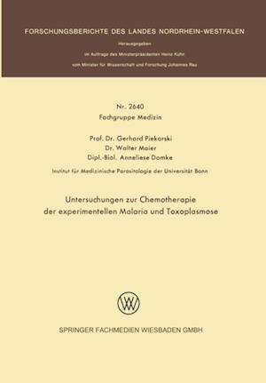Untersuchungen zur Chemotherapie der experimentellen Malaria und Toxoplasmose af Gerhard Piekarski