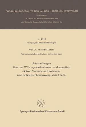 Untersuchungen uber den Wirkungsmechanismus antirheumatisch aktiver Pharmaka auf zellularer und molekularpharmakologischer Ebene af Karlfried Karzel