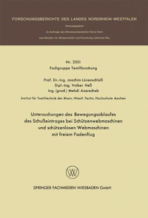 Untersuchungen des Bewegungsablaufes des Schueintrages bei Schutzenwebmaschinen und schutzenlosen Webmaschinen mit freiem Fadenflug af Joachim Lunenschlo