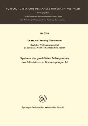 Synthese der geschutzten Teilsequenzen des B-Proteins vom Bacteriophagen fd af Henning Klostermeyer