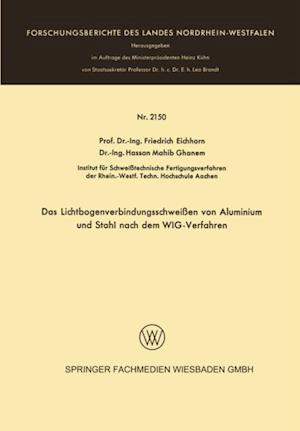 Das Lichtbogenverbindungsschweien von Aluminium und Stahl nach dem WIG-Verfahren af Friedrich Eichhorn