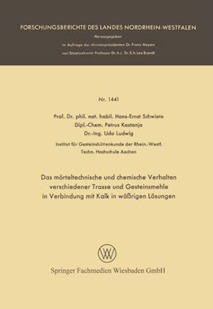Das morteltechnische und chemische Verhalten verschiedener Trasse und Gesteinsmehle in Verbindung mit Kalk in warigen Losungen af Hans-Ernst Schwiete