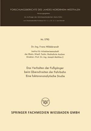 Das Verhalten der Fuganger beim Uberschreiten der Fahrbahn Eine faktorenanalytische Studie af Franz Hildebrandt
