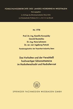 Das Verhalten und der Verschlei hochwertiger Schamottesteine im Hochofenschacht und Hochofenrast af Kamillo Konopicky