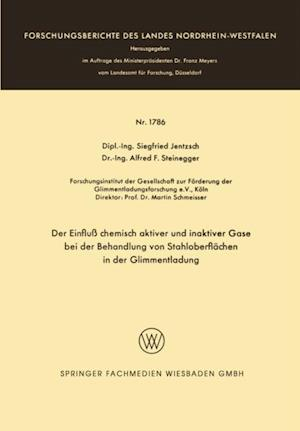 Der Einflu chemisch aktiver und inaktiver Gase bei der Behandlung von Stahloberflachen in der Glimmentladung af Siegfried Jentzsch