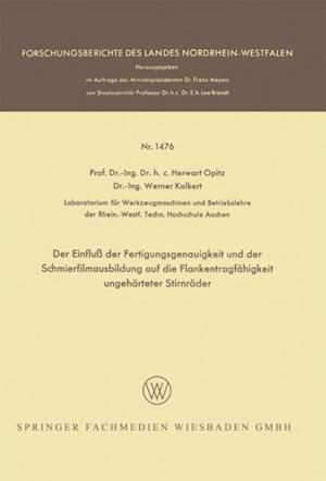 Der Einflu der Fertigungsgenauigkeit und der Schmierfilmausbildung auf die Flankentragfahigkeit ungeharteter Stirnrader af Herwart Opitz