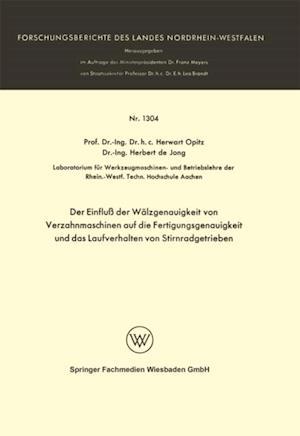 Der Einflu der Walzgenauigkeit von Verzahnmaschinen auf die Fertigungsgenauigkeit und das Laufverhalten von Stirnradgetrieben af Herwart Opitz