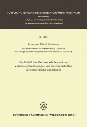 Der Einflu des Blechwerkstoffes und der Verzinkungsbedingungen auf die Eigenschaften verzinkter Bleche und Bander af Dietrich Horstmann