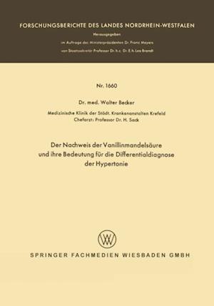 Der Nachweis der Vanillinmandelsaure und ihre Bedeutung fur die Differentialdiagnose der Hypertonie af Walter Becker
