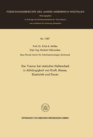 Der Tremor bei statischer Haltearbeit in Abhangigkeit von Kraft, Masse, Elastizitat und Dauer af Erich A. Muller