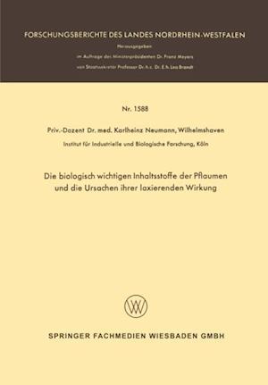 Die biologisch wichtigen Inhaltsstoffe der Pflaumen und die Ursachen ihrer laxierenden Wirkung af Karlheinz Neumann