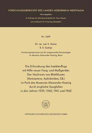 Die Erforschung des Insektenflugs mit Hilfe neuer Fang- und Megerate: Der Nachweis von Blattlausen (Homoptera, Aphidoidea, CB.) im Park des Museums Alexander Koenig durch englische Saugfallen in den Jahren 1959, 1960, 1961 und 1962