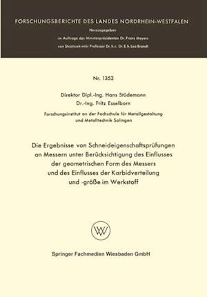 Die Ergebnisse von Schneideigenschaftsprufungen an Messern unter Berucksichtigung des Einflusses der geometrischen Form des Messers und des Einflusses der Karbidverteilung und -groe im Werkstoff af Hans Studemann