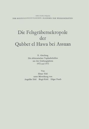 Die Felsgrabernekropole der Qubbet el Hawa bei Assuan af Elmar Edel
