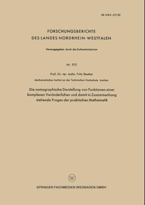 Die nomographische Darstellung von Funktionen einer komplexen Veranderlichen und damit in Zusammenhang stehende Fragen der praktischen Mathematik