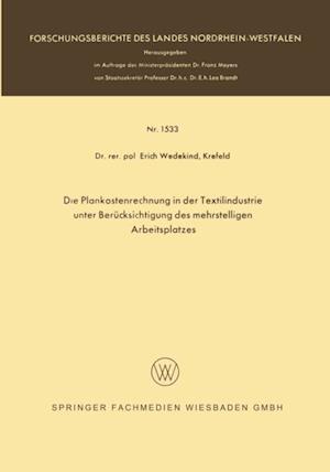Die Plankostenrechnung in der Textilindustrie unter Berucksichtigung des mehrstelligen Arbeitsplatzes af Erich Wedekind