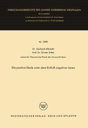 Die positive Saule unter dem Einflu negativer Ionen af Gerhard Albrecht