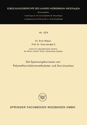Die Spannungskorrosion von Polymethacrylsauremethylester und ihre Ursachen af Erno Wieser
