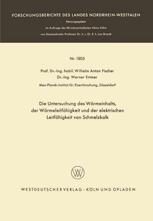 Die Untersuchung des Warmeinhalts, der Warmeleitfahigkeit und der elektrischen Leitfahigkeit von Schmelzkalk af Wilhelm Anton Fischer, Werner Ertmer