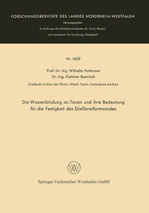 Die Wasserbindung an Tonen und ihre Bedeutung fur die Festigkeit des Gieereiformsandes af Wilhelm Patterson