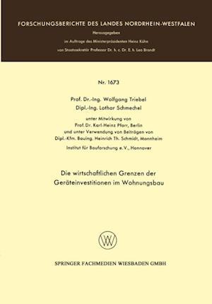 Die wirtschaftlichen Grenzen der Gerateinvestitionen im Wohnungsbau af Wolfgang Triebel, Lothar Schmechel