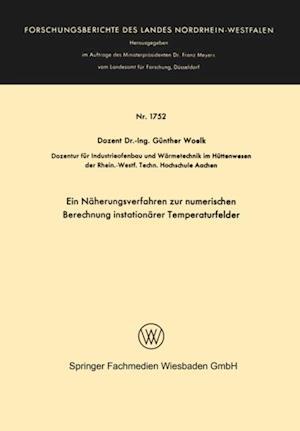 Ein Naherungsverfahren zur numerischen Berechnung instationarer Temperaturfelder af Gunther Woelk