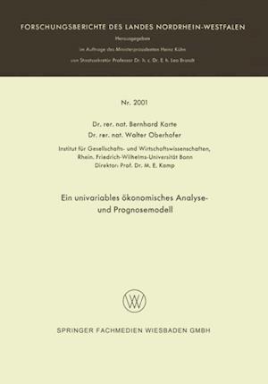 Ein univariables okonomisches Analyse- und Prognosemodell af Bernhard Korte
