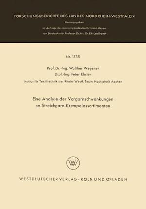 Eine Analyse der Vorgarnschwankungen an Streichgarn-Krempelassortimenten af Walther Wegener