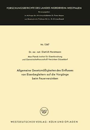 Allgemeine Gesetzmaigkeiten des Einflusses von Eisenbegleitern auf die Vorgange beim Feuerverzinken af Dietrich Horstmann