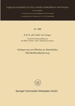 Anlagerung von Athylen an Steinkohlen (Steinkohlenalkylierung) af Carl Kroger