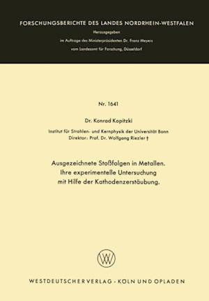 Ausgezeichnete Stofolgen in Metallen. Ihre experimentelle Untersuchung mit Hilfe der Kathodenzerstaubung af Konrad Kopitzki