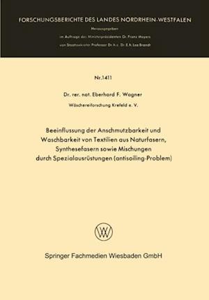 Beeinflussung der Anschmutzbarkeit und Waschbarkeit von Textilien aus Naturfasern, Synthesefasern sowie Mischungen durch Spezialausrustungen (antisoiling-Problem) af Eberhard Frithjof Wagner