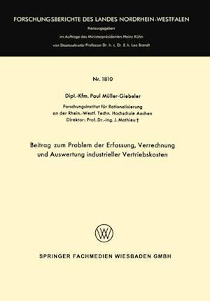 Beitrag zum Problem der Erfassung, Verrechnung und Auswertung industrieller Vertriebskosten