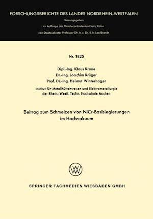 Beitrag zum Schmelzen von NiCr-Basislegierungen im Hochvakuum af Klaus Krone