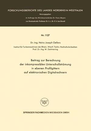 Beitrag zur Berechnung der inkompressiblen Unterschallstrumung in ebenen Profilgittern auf elektronischen Digitalrechnern af Heinz Joseph Oellers