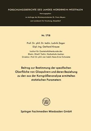 Beitrag zur Bestimmung der spezifischen Oberflache von Glaspulvern und deren Beziehung zu den aus der Korngroenanalyse ermittelten statistischen Parametern af Ludvik Zagar
