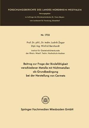 Beitrag zur Frage der Bindefahigkeit verschiedener Metalle mit Nichtmetallen als Grundbedingung bei der Herstellung von Cermets af Ludvik Zagar