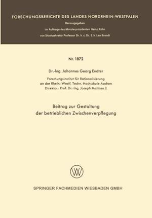 Beitrag zur Gestaltung der betrieblichen Zwischenverpflegung af Johannes-Georg Endter