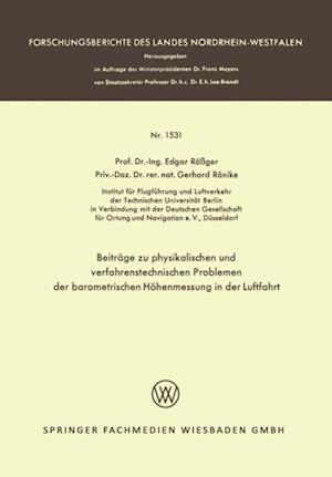 Beitrage zu physikalischen und verfahrenstechnischen Problemen der barometrischen Hohenmessung in der Luftfahrt af Edgar Roger