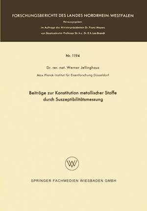 Beitrage zur Konstitution metallischer Stoffe durch Suszeptibilitatsmessung af Werner Jellinghaus